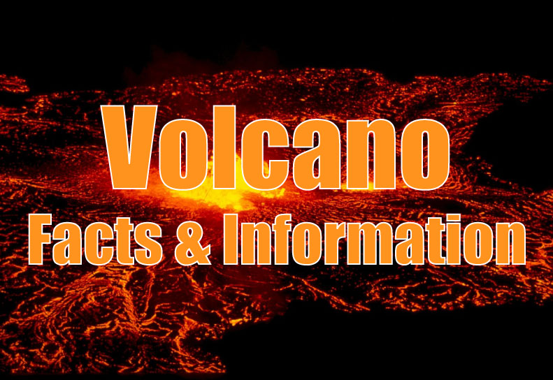Volcanoes Information And Facts For Kids
