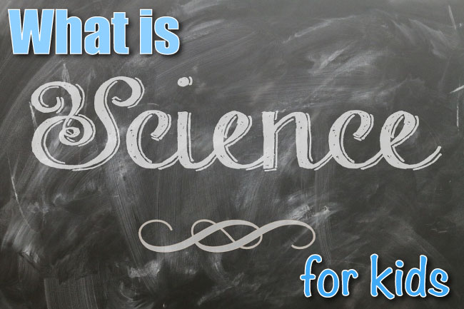 What Is Science For Kids