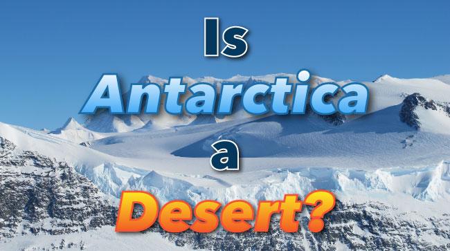 Is Antarctica A Desert
