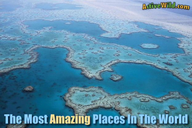 List of the Most Amazing Places In The World