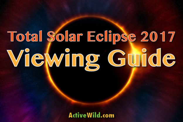 Total Solar Eclipse 2017 Viewing Guide